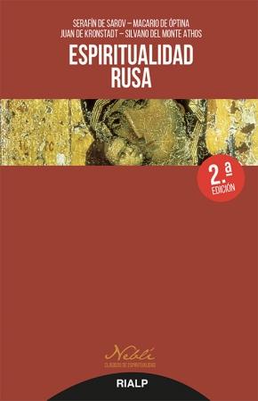 ESPIRITUALIDAD RUSA (2ª EDICION) / DE SAROV, SERAFIN  MACARIO DE OPTINA  DE KRONSTADT, JUAN  SILVANO DEL MONTE ATHOS