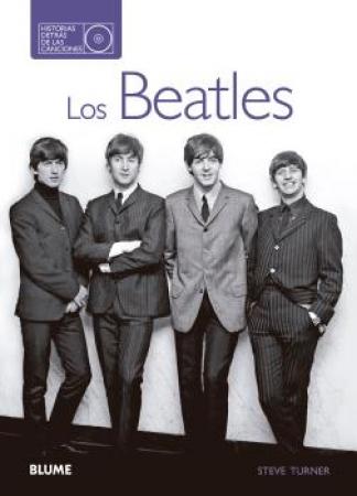BEATLES, LOS/HISTORIAS DETRAS DE LAS CANCIONES / TURNER, STEVE