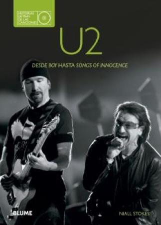 U2/HISTORIAS DETRAS DE LAS CANCIONES DESDE BOY HASTA SONGS OF INNOCENCE / STOKES, NIALL