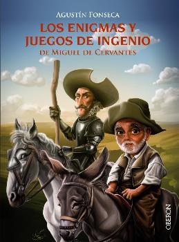 ENIGMAS Y JUEGOS DE INGENIO DE MIGUEL DE CERVANTES, LOS / FONSECA GARCIA, AGUSTIN