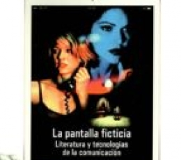 PANTALLA FICTICIA, LA/LITERATURA Y TECNOLOGIAS DE...