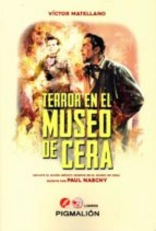 TERROR EN EL MUSEO DE CERA / MATELLANO, VICTOR