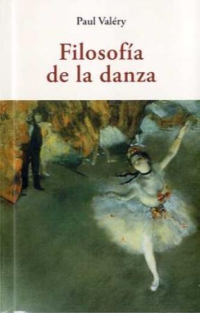 FILOSOFIA DE LA DANZA / VALERY, PAUL