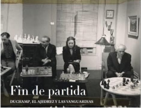 FIN DE PARTIDA/DUCHAMP EL AJEDREZ Y LAS VANGUARDIAS / VV. AA.