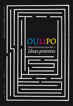 OULIPO/IDEAS POTENTES/ATLAS DE LITERATURA POTENCIAL 1 / VV. AA.