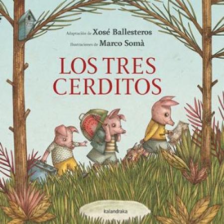 TRES CERDITOS, LOS (KALANDRAKA) / BALLESTEROS, XOSE /  SOMA, MARCO