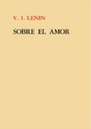 SOBRE EL AMOR (BELLEZA INFINITA) / LENIN, VLADIMIR ILICH