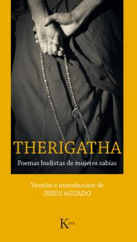 THERIGATHA/POEMAS BUDISTAS DE MUJERES SABIAS CK / VV. AA.