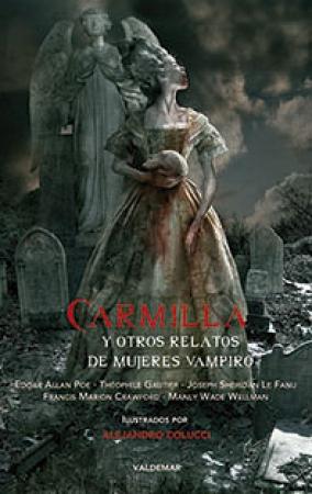 CARMILLA Y OTROS RELATOS DE MUJERES VAMPIRO /  VV. AA.