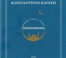 CONSTANTINOPLA/ETERNO VIAJE A ITACA / KAVAFIS,...