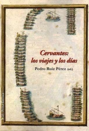 CERVANTES/LOS VIAJES Y LOS DIAS / RUIZ PEREZ, PEDRO