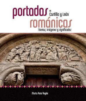 PORTADAS ROMANICAS DE CASTILLA Y LEON / POZA YAGÜE, MARTA