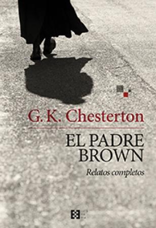 """PADRE BROWN, EL/RELATOS COMPLETOS """"NUEVO"""" / CHESTERTON, GILBERT KEITH"""