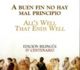 A BUEN FIN NO HAY MAL PRINCIPIO/ALL'S WELL THAT...