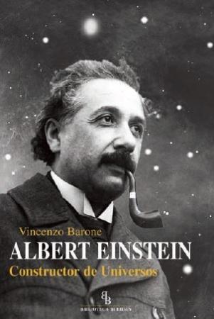 ALBERT EINSTEIN/CONSTRUCTOR DE UNIVERSOS / BARONE, VINCENZO