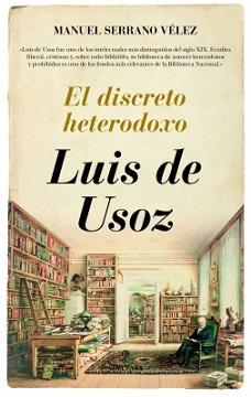 LUIS DE USOZ/EL DISCRETO HETERODOXO / SERRANO VELEZ, MANUEL