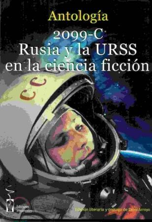2099-C RUSIA Y LA URSS EN LA CIENCIA FICCION/ANTOLOGIA