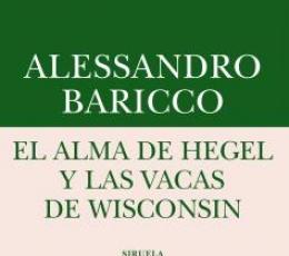 ALMA DE HEGEL Y LAS VACAS DE WISCONSIN, EL /...