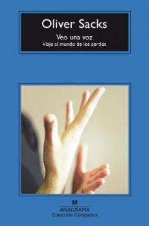 VEO UNA VOZ/VIAJE AL MUNDO DE LOS SORDOS / SACKS, OLIVER