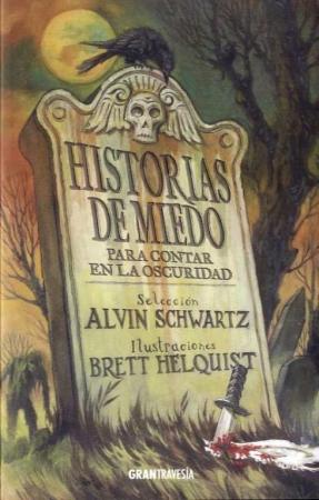 HISTORIAS DE MIEDO PARA CONTAR EN LA OSCURIDAD / HELQUIST, BRETT/   SCHWARTZ, ALVIN