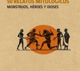 50 RELATOS MITOLOGICOS/MONSTRUOS HEROES Y...