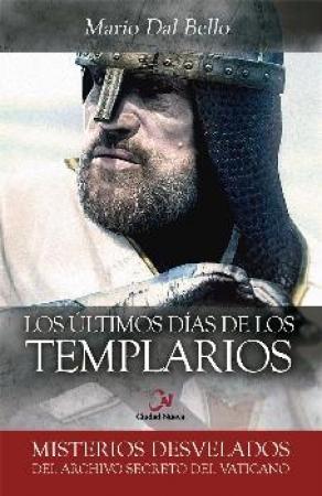 ULTIMOS DIAS DE LOS TEMPLARIOS, LOS / DAL BELLO, MARIO