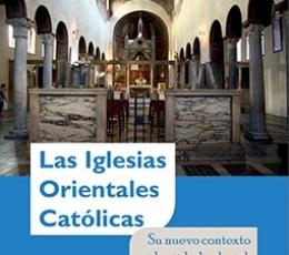 IGLESIAS ORIENTALES CATOLICAS, LAS/SU NUEVO...