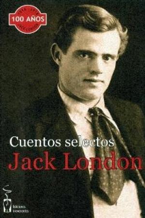 CUENTOS SELECTOS/JACK LONDON