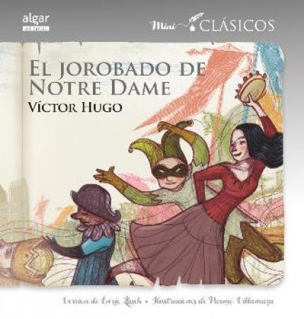 JOROBADO DE NOTRE DAME, EL/MINI CLASICOS / HUGO, VICTOR /  VILLAMUZA, NOEMI /  LLUCH GIRBES, ENRIC