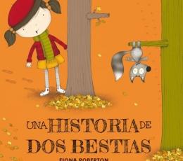 UNA HISTORIA DE DOS BESTIAS / ROBERTON, FIONA