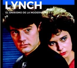 DAVID LYNCH/EL ONIRISMO DE LA MODERNIDAD / MEMBA,...