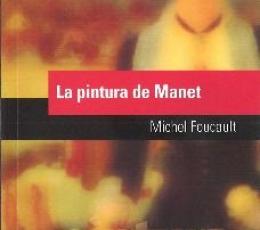 PINTURA DE MANET, LA / FOUCAULT, MICHEL