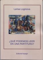 ¿QUÉ PODEMOS LEER EN UNA PARTITURA? / LOGINOVA, LARISA