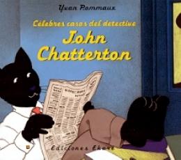 CELEBRES CASOS DEL DETECTIVE JOHN CHATTERTON /...