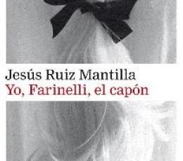 YO FARINELLI EL CAPON / RUIZ MANTILLA, JESUS