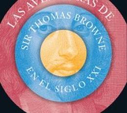 AVENTURAS DE SIR THOMAS BROWNE EN EL SIGLO XXI,...