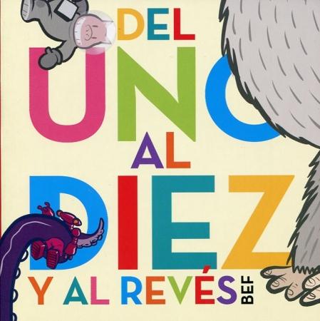 """DEL UNO AL DIEZ Y AL REVES / FERNANDEZ, BERNARDO """"BEF"""""""