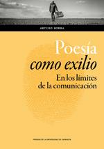 POESIA COMO EXILIO/EN LOS LIMITES DE LA COMUNICACION / BORRA, ARTURO