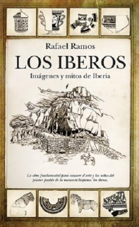 IBEROS, LOS/IMAGENES Y MITOS DE IBERIA / RAMOS FERNANDEZ, RAFAEL