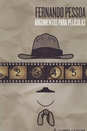 ARGUMENTOS PARA PELICULAS / PESSOA, FERNANDO