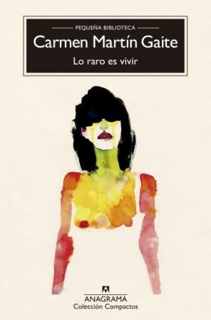 LO RARO ES VIVIR  / MARTIN GAITE, CARMEN