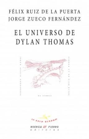 UNIVERSO DE DYLAN THOMAS, EL /ZUECO FERNANDEZ, JORGE / RUIZ DE LA PUERTA, FELIX