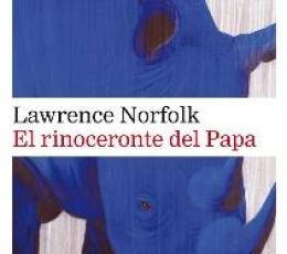 RINOCERONTE DEL PAPA, EL / NORFOLK, LAWRENCE