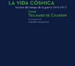VIDA COSMICA, LA/ESCRITOS DEL TIEMPO DE LA GUERRA...
