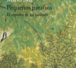 PEQUEÑOS PARAISOS/EL ESPIRITU DE LOS JARDINES /...