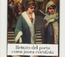 RETRATO DEL POETA COMO JOVEN CUENTISTA / DARIO,...
