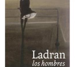 LADRAN LOS HOMBRES / SANROMAN PEÑA, DIEGO LUIS