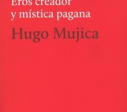 DIONISIO/EROS CREADOR Y MISTICA PAGANA / MUJICA,...