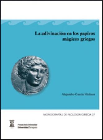ADIVINACION EN LOS PAPIROS MAGICOS GRIEGOS, LA / GARCIA MOLINOS, ALEJANDRO