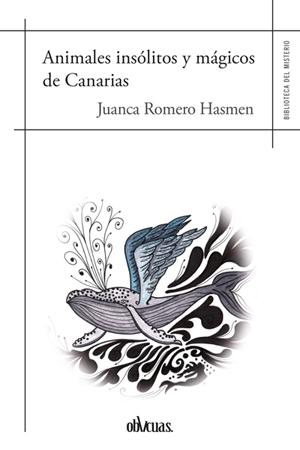 ANIMALES INSOLITOS Y MAGICOS DE CANARIAS / ROMERO HASMEN, JUANCA